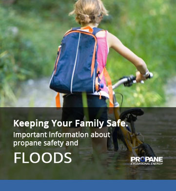Propane Safety - Hurricanes & Severe Weather, Floods
